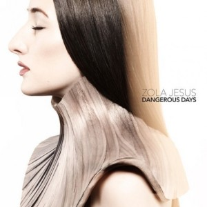 album cover for Zola Jesus Dangerous Days